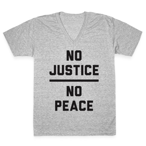 No Justice No Peace V-Neck Tee Shirt
