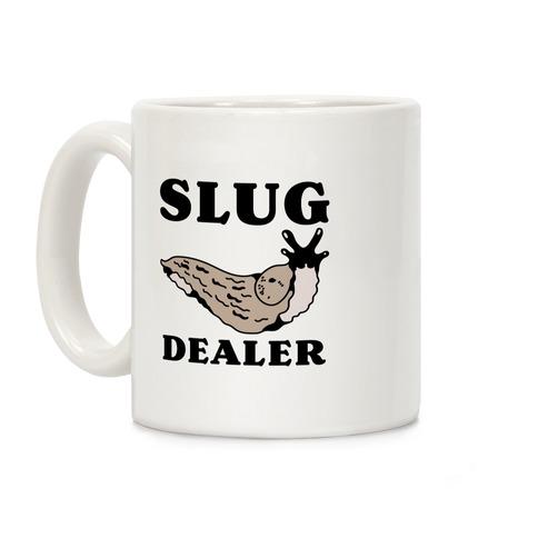 Slug Dealer Coffee Mug