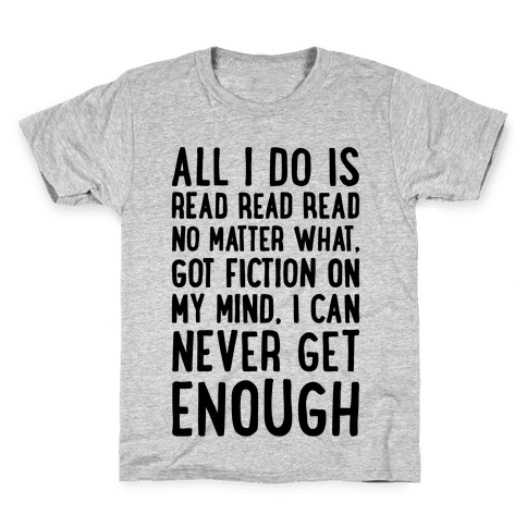 All I Do Is Read Read Read No Matter What Parody Kids T-Shirt