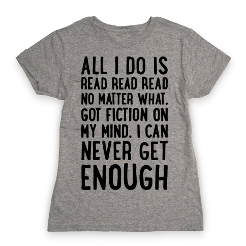All I Do Is Read Read Read No Matter What Parody Womens T-Shirt