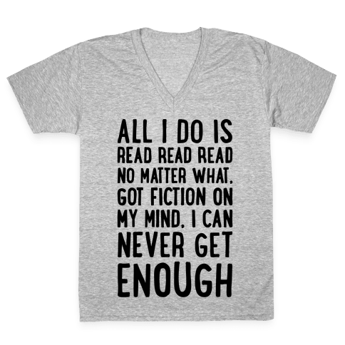 All I Do Is Read Read Read No Matter What Parody V-Neck Tee Shirt