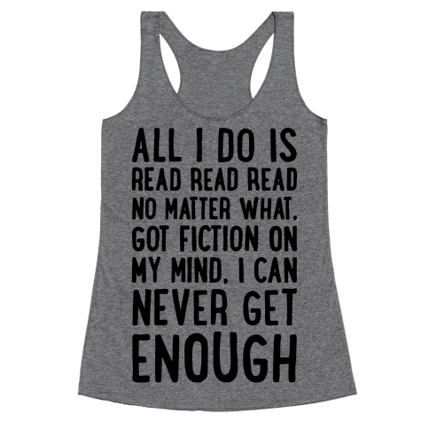 All I Do Is Read Read Read No Matter What Parody Racerback Tank Top
