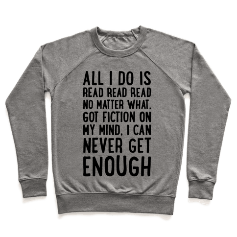All I Do Is Read Read Read No Matter What Parody Pullover