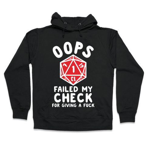 Failed My Check For Giving a F*** Hooded Sweatshirt