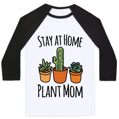 Stay At Home Plant Mom Baseball Tee