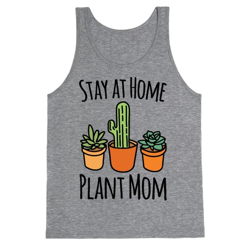 Stay At Home Plant Mom Tank Top