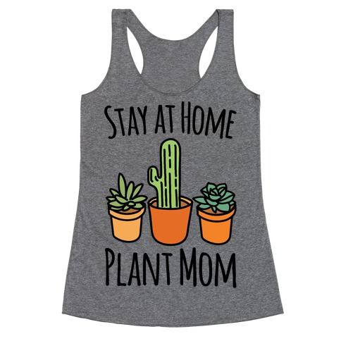 Stay At Home Plant Mom Racerback Tank Top