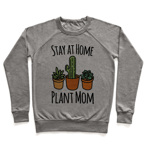 Stay At Home Plant Mom Pullover