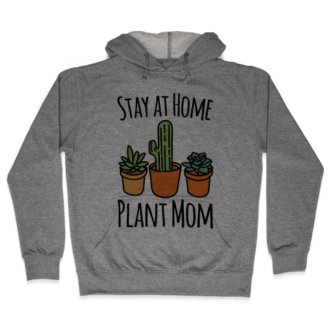 Stay At Home Plant Mom Hooded Sweatshirt