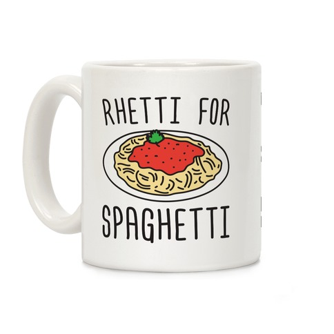 Rhetti For Spaghetti Coffee Mug