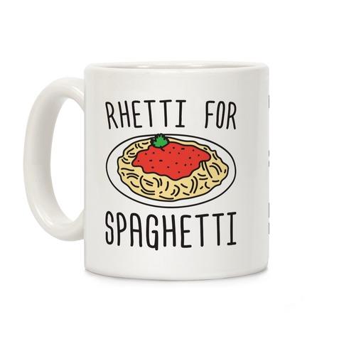 Rhetti For Spaghetti Coffee Mug