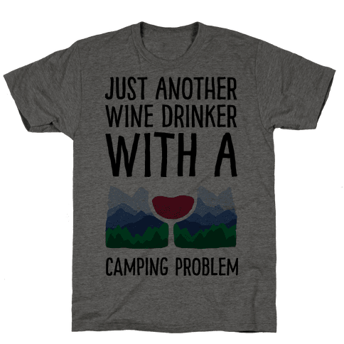 Just Another Wine Drinker With A Camping Problem Mens T-Shirt