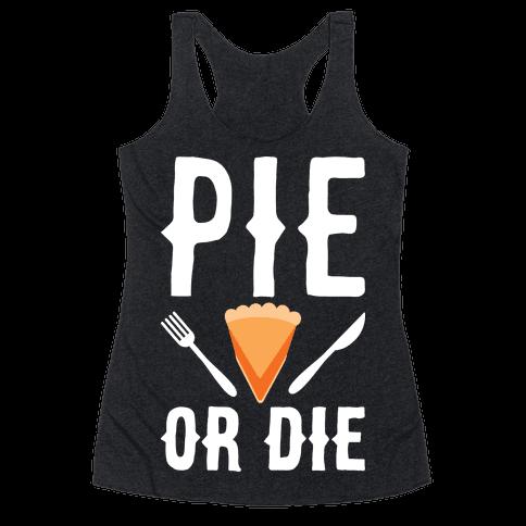 Pie or Die Racerback Tank Top