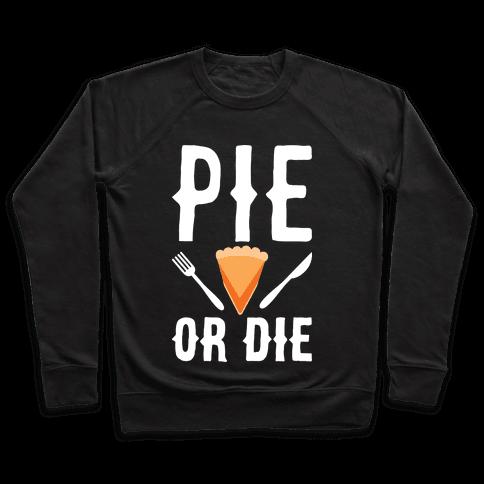Pie or Die Pullover