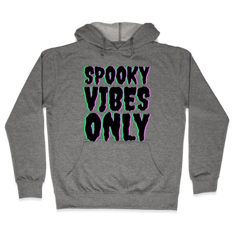 Spooky Vibes Only Hooded Sweatshirt