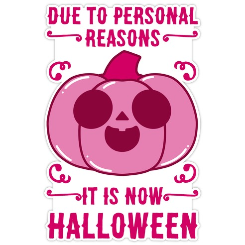 Due To Personal Reasons It Is Now Halloween Pumpkin (Pink) Die Cut Sticker