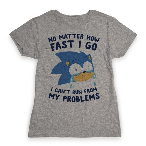 Sonic Can't Run From His Problems Womens T-Shirt