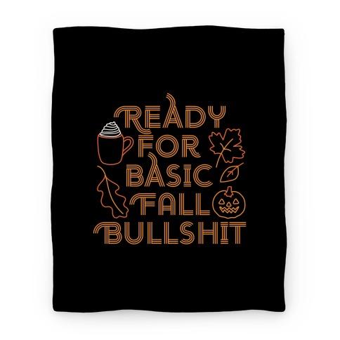 Ready For Basic Fall Bullshit Blanket