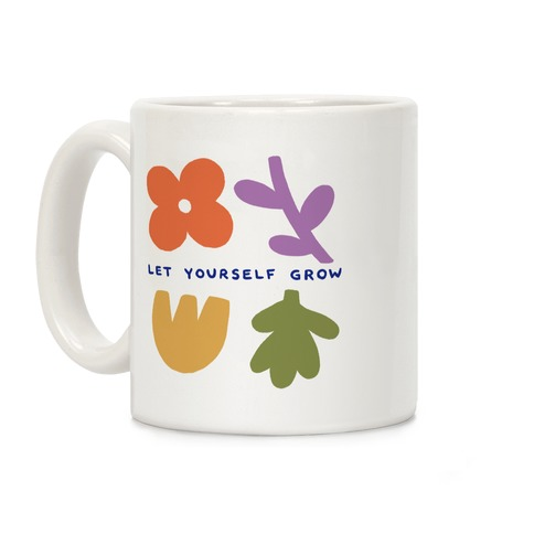 Let Yourself Grow Coffee Mug