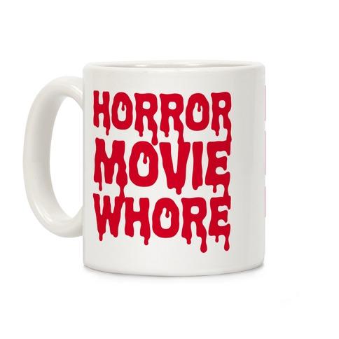 Horror Movie Whore Coffee Mug