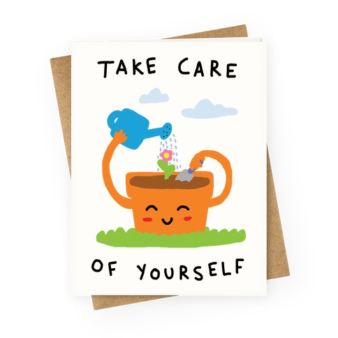 Take Care Of Yourself Greeting Card