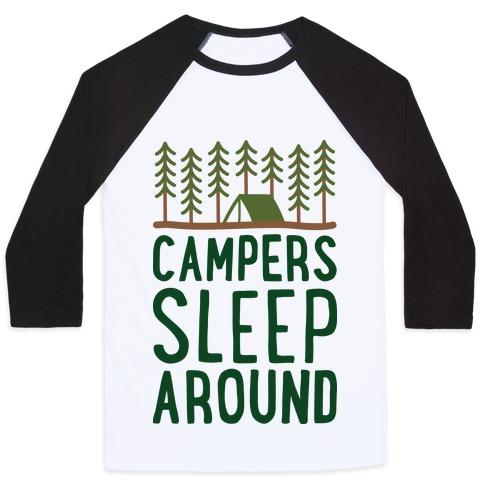 Campers Sleep Around Baseball Tee