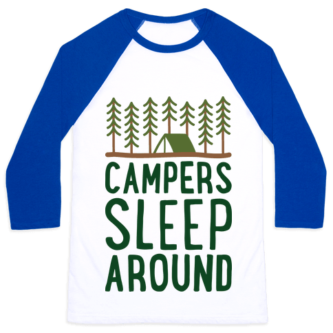 Campers Sleep Around Baseball Tee
