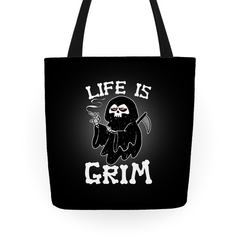 Life Is Grim Tote