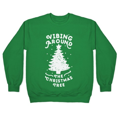 Vibing Around The Christmas Tree Pullover