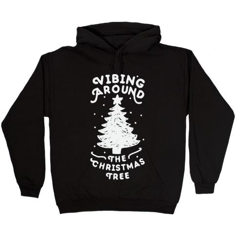Vibing Around The Christmas Tree Hooded Sweatshirt