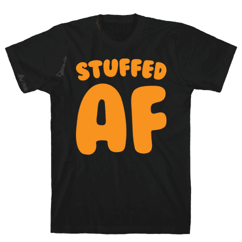Stuffed AF (White) Mens T-Shirt