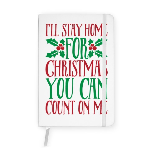 I'll Stay Home For Christmas Notebook