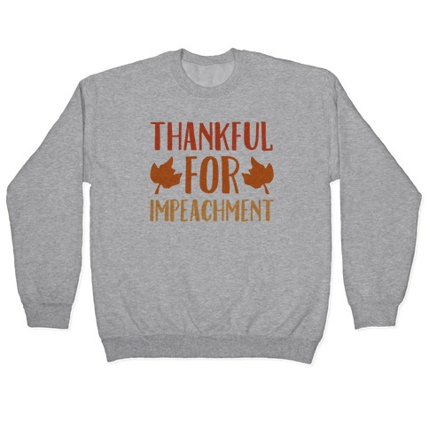 Thankful For Impeachment Pullover