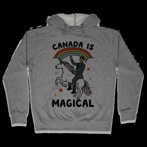 Canada Is Magical  Hooded Sweatshirt
