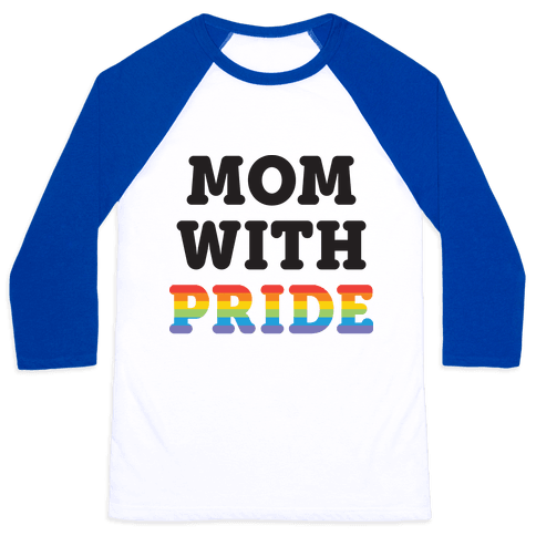 Mom With Pride Baseball Tee