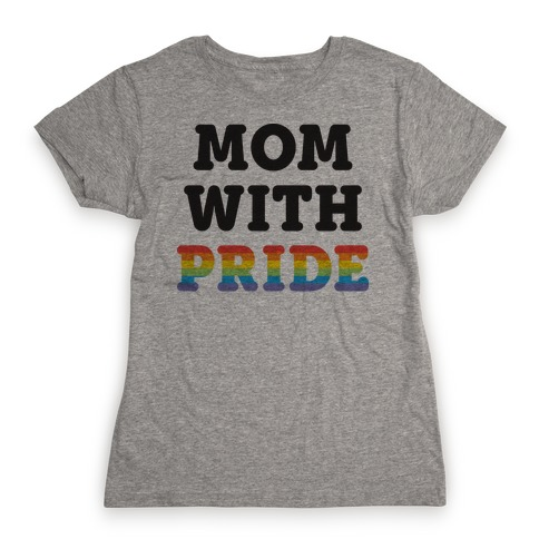 Mom With Pride Womens T-Shirt