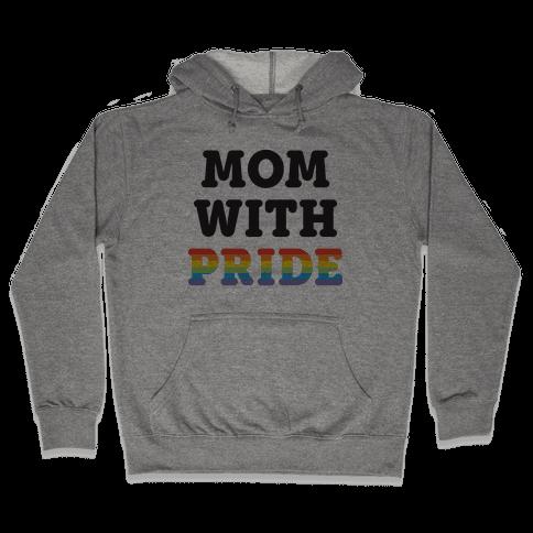 Mom With Pride Hooded Sweatshirt