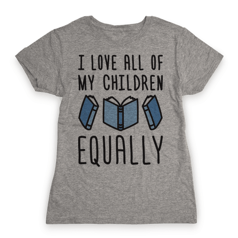 I Love All Of My Children Equally (Books) Womens T-Shirt
