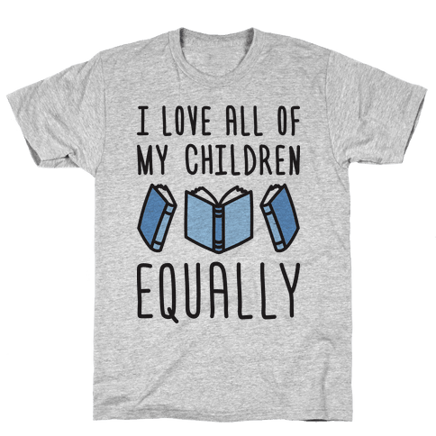 I Love All Of My Children Equally (Books) Mens T-Shirt