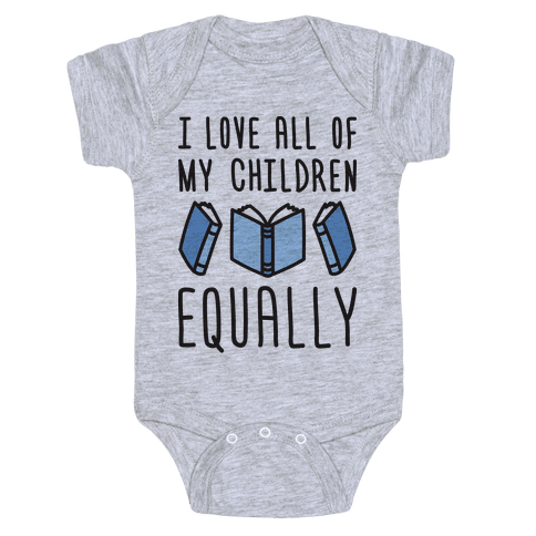 I Love All Of My Children Equally (Books) Baby Onesy