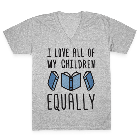 I Love All Of My Children Equally (Books) V-Neck Tee Shirt