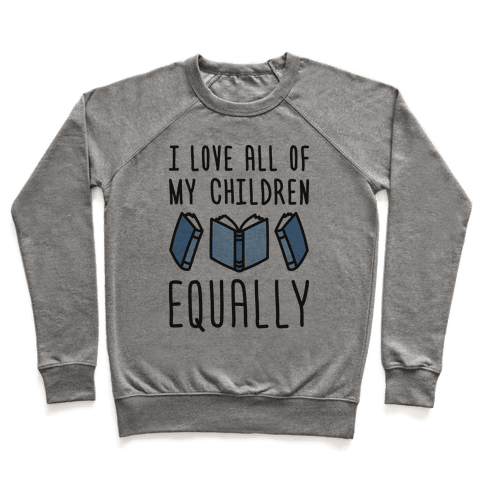 I Love All Of My Children Equally (Books) Pullover