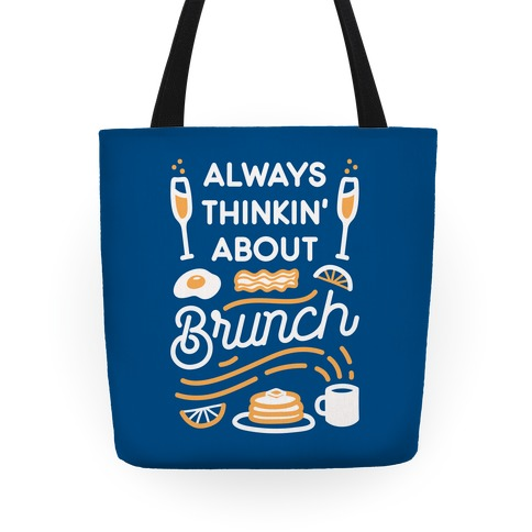 Always Thinkin' About Brunch Tote