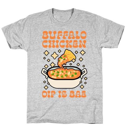 Chicken Buffalo Dip Is Bae T-Shirt