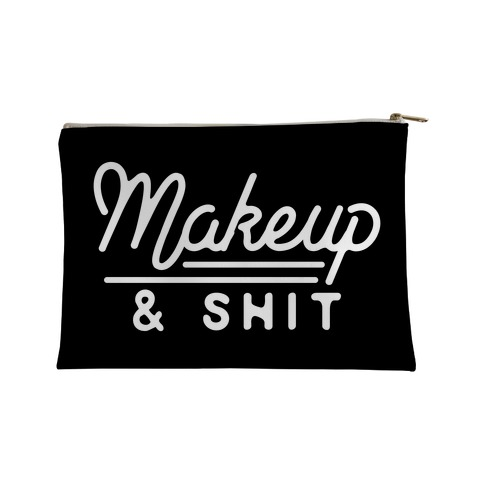 Makeup and Shit Accessory Bag