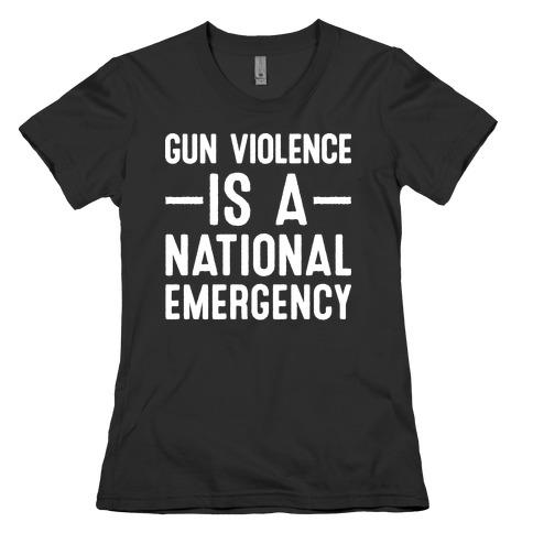 Gun Violence is a National Emergency Womens T-Shirt
