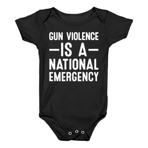 Gun Violence is a National Emergency Baby Onesy