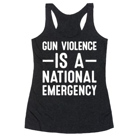 Gun Violence is a National Emergency Racerback Tank Top