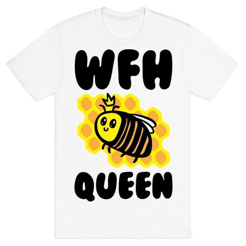 WFH Queen Mens/Unisex T-Shirt