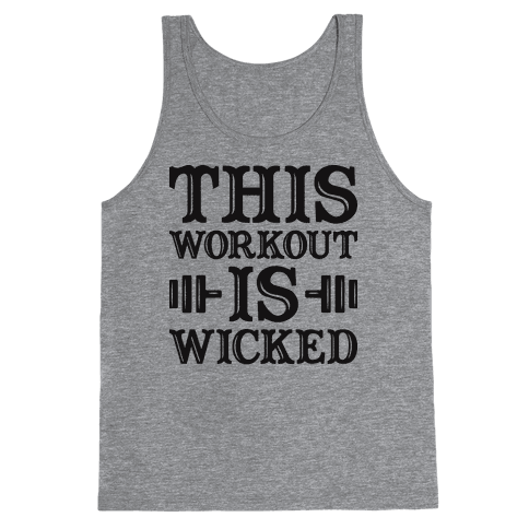 This Workout Is Wicked Tank Top
